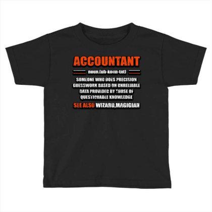 Accountant Noun Toddler T-shirt Designed By Bettercallsaul