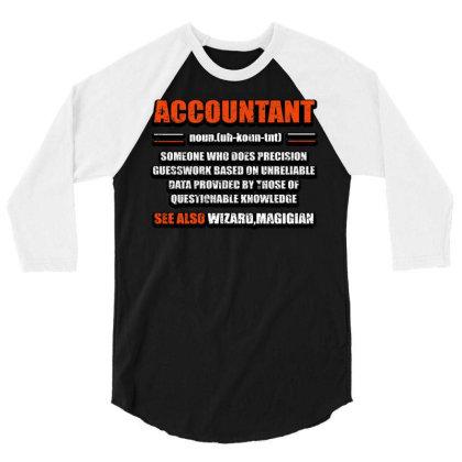 Accountant Noun 3/4 Sleeve Shirt Designed By Bettercallsaul