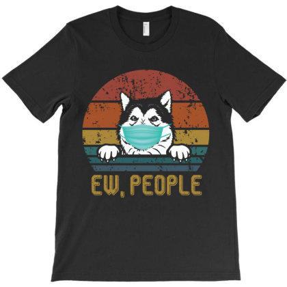 Alaskan Malamute Ew People Dog Wearing A Face Mask Vintage T-shirt Designed By Vip.pro123