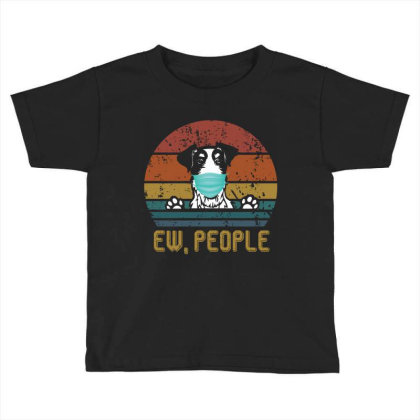 Terrier  Ew People Dog Wearing A Face Mask Vintage Toddler T-shirt Designed By Vip.pro123
