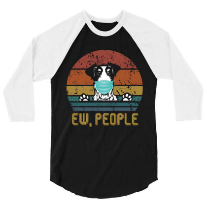 Terrier  Ew People Dog Wearing A Face Mask Vintage 3/4 Sleeve Shirt Designed By Vip.pro123