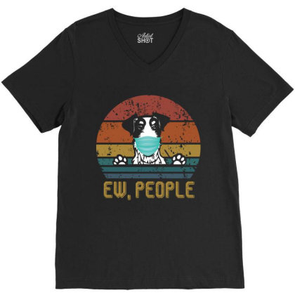 Terrier  Ew People Dog Wearing A Face Mask Vintage V-neck Tee Designed By Vip.pro123