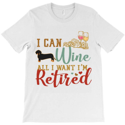 I Can Wine All I Want I'm Tired Retro Vintage Dachshund T-shirt Designed By Vip.pro123