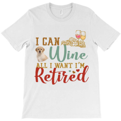 I Can Wine All I Want I'm Tired Retro Vintage Golden Retriever T-shirt Designed By Vip.pro123