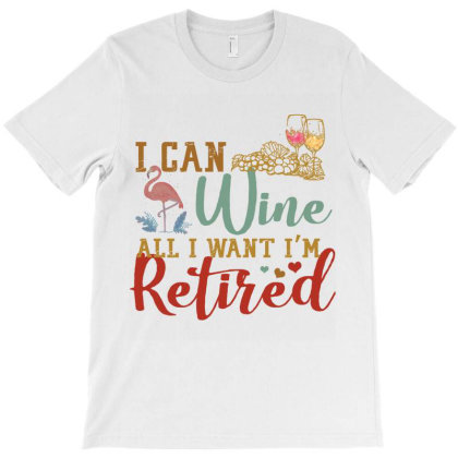 I Can Wine All I Want I'm Tired Retro Vintage Flamingo T-shirt Designed By Vip.pro123