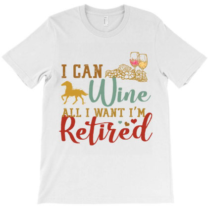 I Can Wine All I Want I'm Tired Retro Vintage Horse T-shirt Designed By Vip.pro123