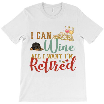 I Can Wine All I Want I'm Tired Retro Vintage Rottweiler T-shirt Designed By Vip.pro123