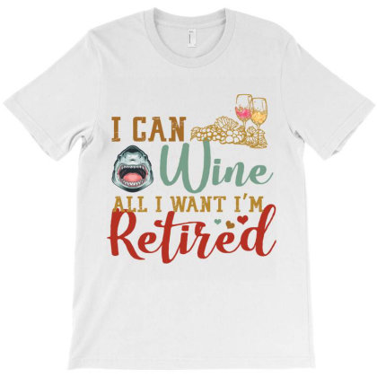 I Can Wine All I Want I'm Tired Retro Vintage Shark T-shirt Designed By Vip.pro123