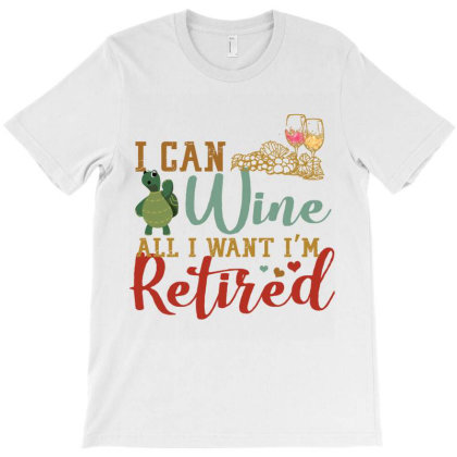 I Can Wine All I Want I'm Tired Retro Vintage Turtle T-shirt Designed By Vip.pro123