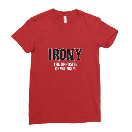 Irony Ladies Fitted T-shirt Designed By Brendea