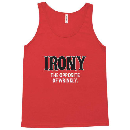 Irony Tank Top Designed By Brendea