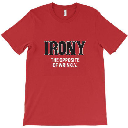 Irony T-shirt Designed By Brendea