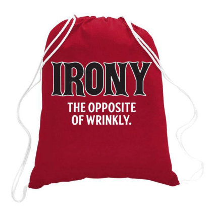 Irony Drawstring Bags Designed By Brendea