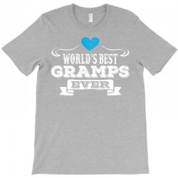 worlds best gramps ever 1 T-Shirt | Artistshot