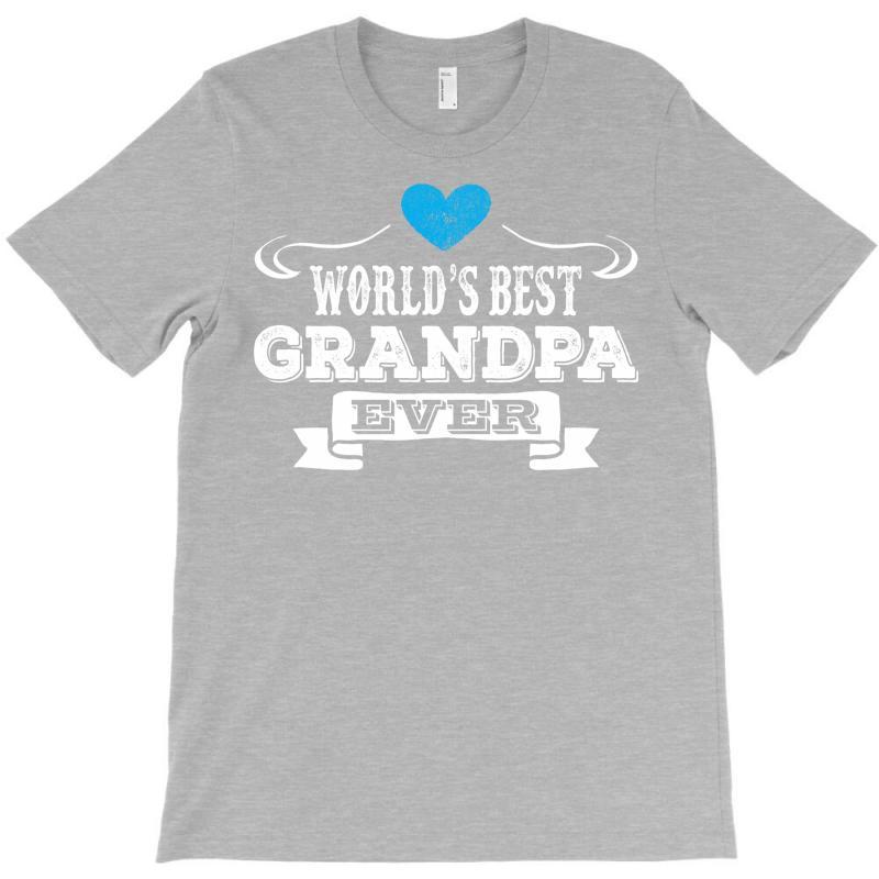 Worlds Best Grandpa Ever 1 T-shirt | Artistshot
