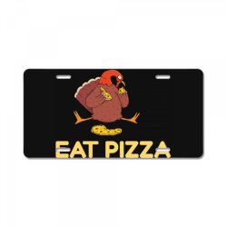 funny eat pizza turkey thanksgiving License Plate | Artistshot