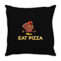funny eat pizza turkey thanksgiving Throw Pillow | Artistshot