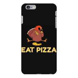 funny eat pizza turkey thanksgiving iPhone 6 Plus/6s Plus Case | Artistshot