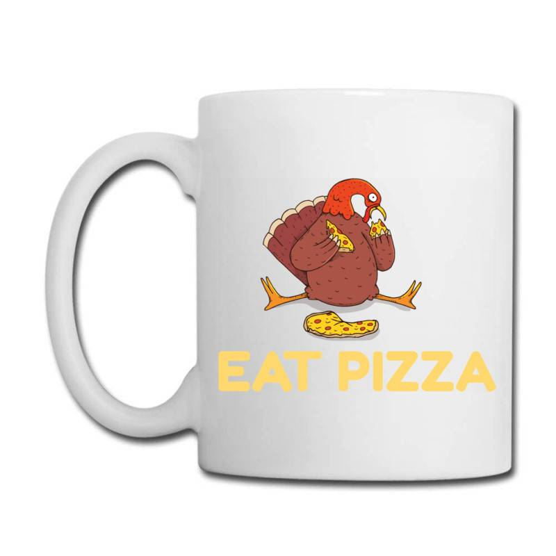 Funny Eat Pizza Turkey Thanksgiving Coffee Mug | Artistshot