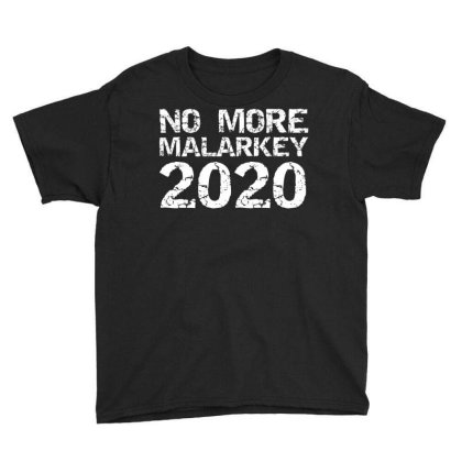 Humor No More Malarkey 2020 Youth Tee Designed By Kakashop