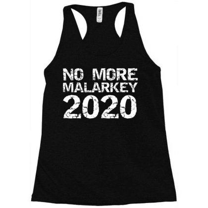 Humor No More Malarkey 2020 Racerback Tank Designed By Kakashop