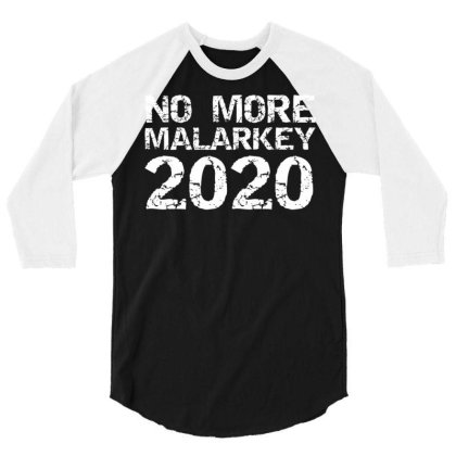 Humor No More Malarkey 2020 3/4 Sleeve Shirt Designed By Kakashop