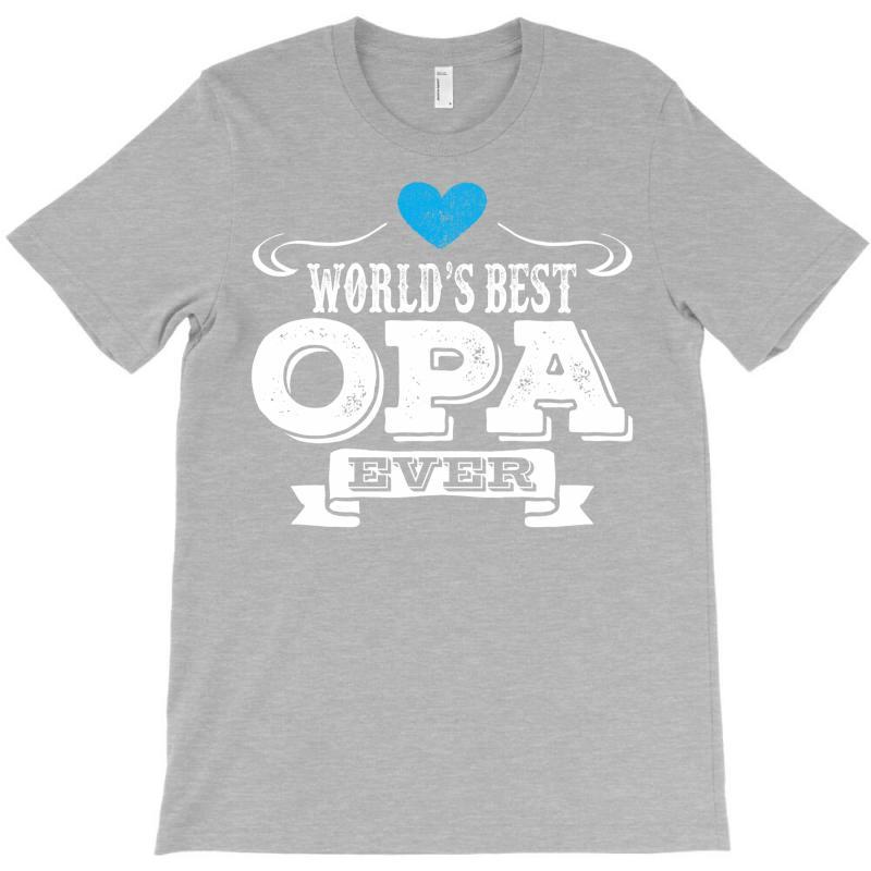 Worlds Best Opa Ever 1 T-shirt | Artistshot