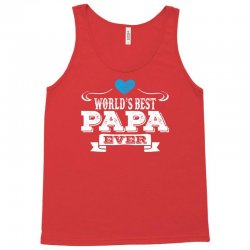 worlds best papa ever 1 Tank Top | Artistshot