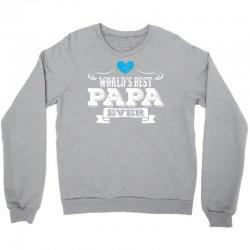 worlds best papa ever 1 Crewneck Sweatshirt | Artistshot