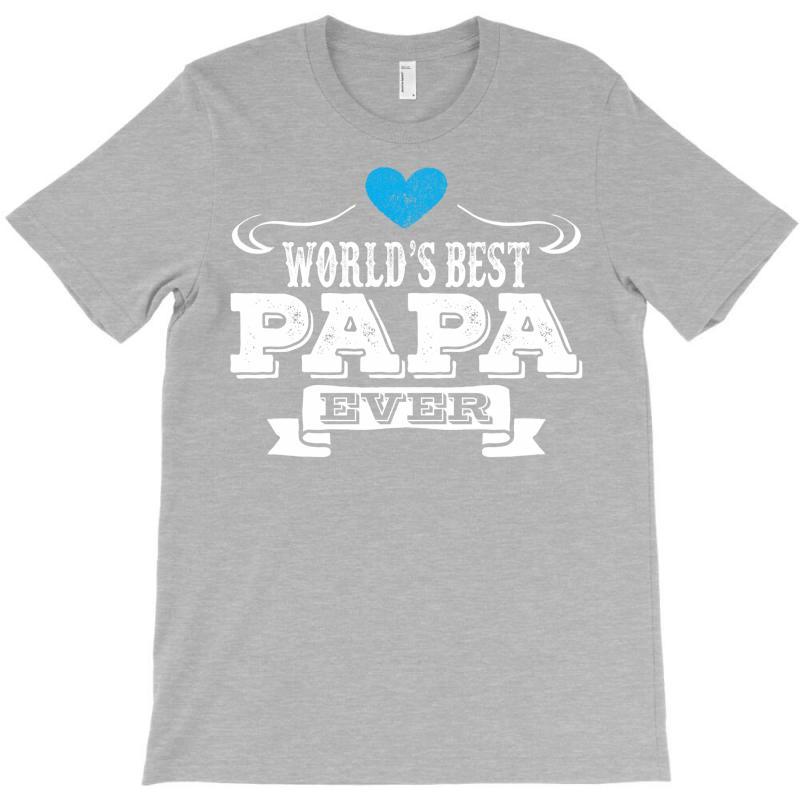 Worlds Best Papa Ever 1 T-shirt | Artistshot