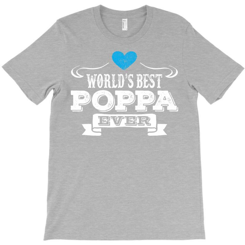 Worlds Best Poppa Ever 1 T-shirt | Artistshot