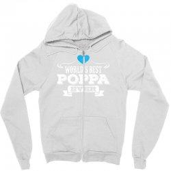 worlds best poppa ever 1 Zipper Hoodie | Artistshot