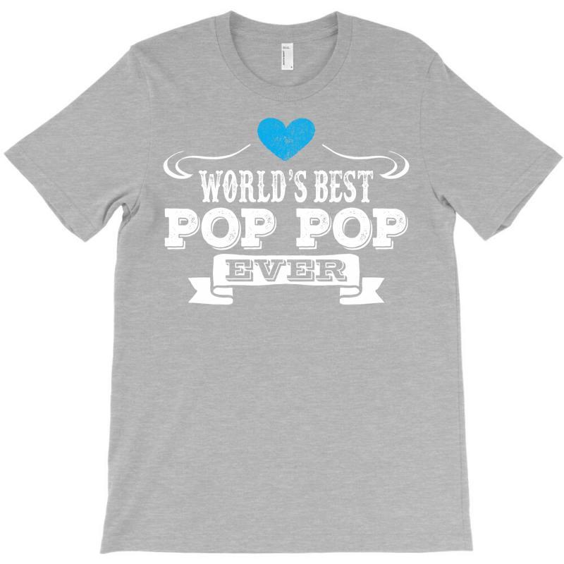 Worlds Best Pop Pop Ever 1 T-shirt   Artistshot