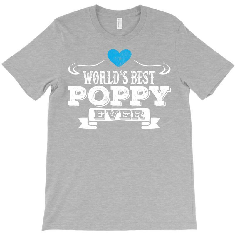 Worlds Best Poppy Ever 1 T-shirt | Artistshot