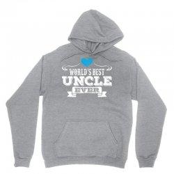 worlds best uncle ever 1 Unisex Hoodie | Artistshot