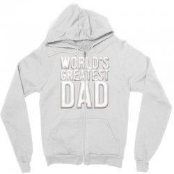worlds greatest dad Zipper Hoodie   Artistshot