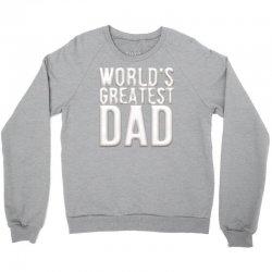 worlds greatest dad Crewneck Sweatshirt   Artistshot