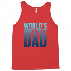 worlds greatest dad 1 Tank Top | Artistshot