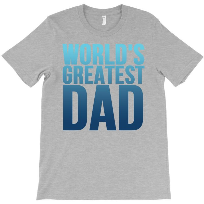 Worlds Greatest Dad 1 T-shirt | Artistshot