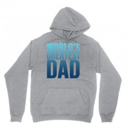 worlds greatest dad 1 Unisex Hoodie | Artistshot