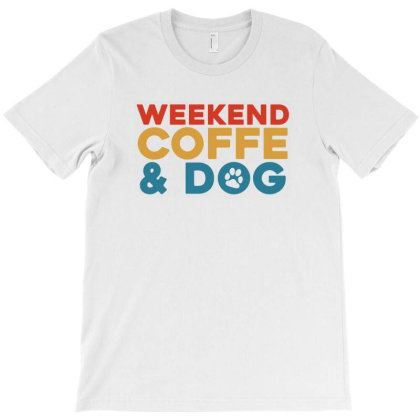Weekend Coffe & Dog T-shirt Designed By Noir Est Conception