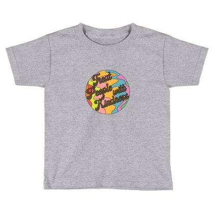 Groovy Treat 'em With Kindness Design Toddler T-shirt Designed By Asatya