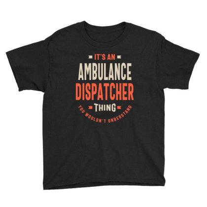 Ambulance Dispatcher Job Title Men Women Gift Youth Tee Designed By Cidolopez