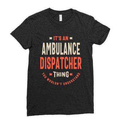 Ambulance Dispatcher Job Title Men Women Gift Ladies Fitted T-shirt Designed By Cidolopez