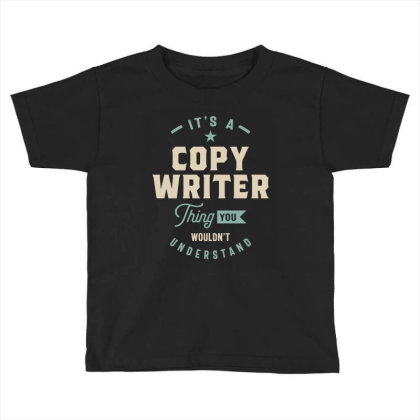 Copy Writer Job Title Men Women Gift Toddler T-shirt Designed By Cidolopez