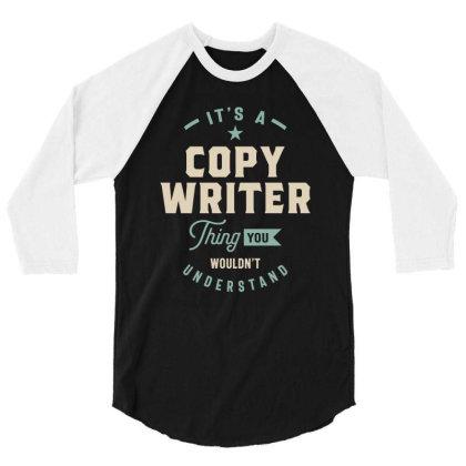 Copy Writer Job Title Men Women Gift 3/4 Sleeve Shirt Designed By Cidolopez