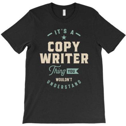 Copy Writer Job Title Men Women Gift T-shirt Designed By Cidolopez