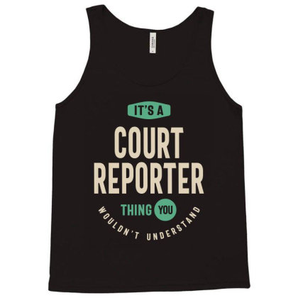 Court Reporter Job Title Men Women Gift Tank Top Designed By Cidolopez
