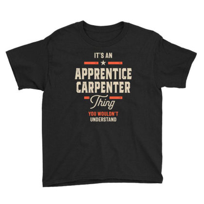 Apprentice Carpenter Job Title Men Women Gift Youth Tee Designed By Cidolopez
