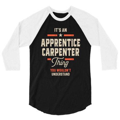 Apprentice Carpenter Job Title Men Women Gift 3/4 Sleeve Shirt Designed By Cidolopez